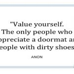 """Value yourself…"""