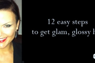 12 easy steps to get glam glossy hair