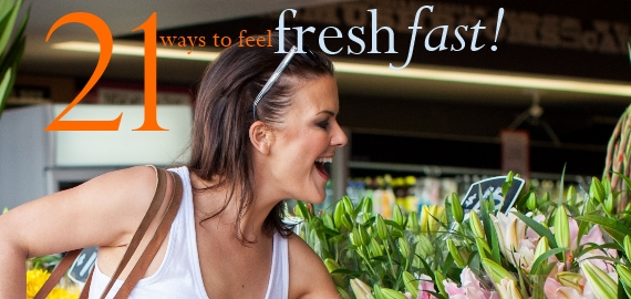 21 ways to feel fresh fast