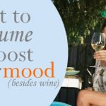 What to consume to boost your mood (besides wine!)