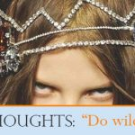 "Foxy Thoughts: ""Do wild things…"""